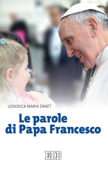 Le parole di Papa Francesco ePub