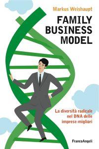 Family business model. La diversità radicale nel DNA delle impre