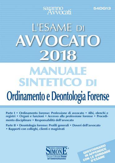 L'Esame di Avvocato 2018 - Manuale sintetico di Ordinamento e De