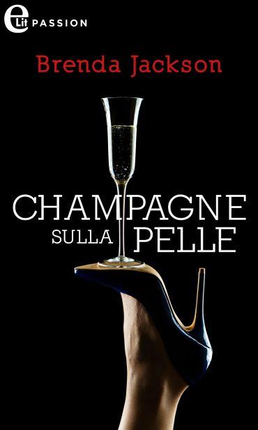 Champagne sulla pelle (eLit) ePub