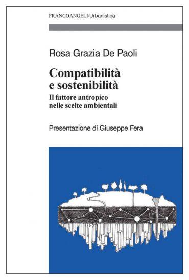 Compatibilità e sostenibilità. Il fattore antropico nelle scelte
