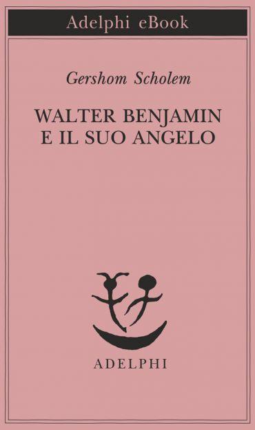 Walter Benjamin e il suo angelo ePub