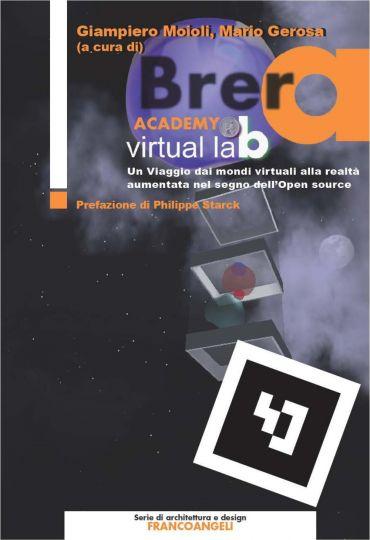 Brera Academy Virtual Lab. Un viaggio dai mondi virtuali alla re