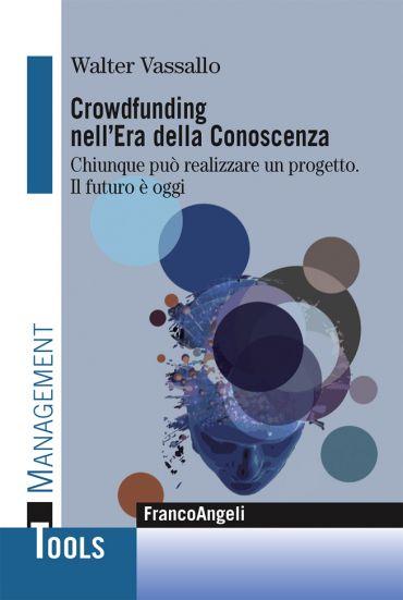 Crowdfunding nell'era della conoscenza. Chiunque può realizzare