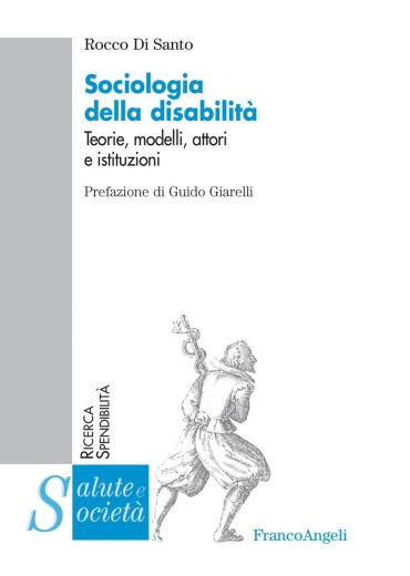 Sociologia della disabilità. Teorie, modelli, attori e istituzio