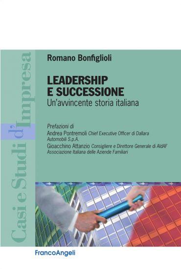Leadership e successione. Un'avvincente storia italiana