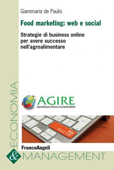 Food marketing: web e social. Strategie di business online per a