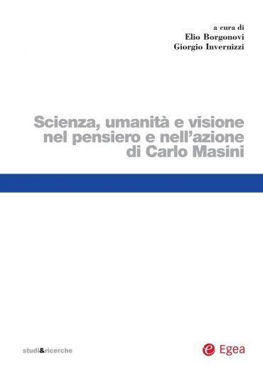 Scienza, umanità e visione nel pensiero e nell'azione di Carlo M