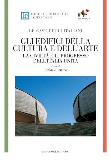 Gli edifici della cultura e dell'arte - LE CASE DEGLI ITALIANI e