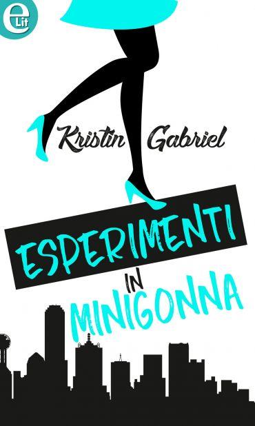 Esperimenti in minigonna (eLit) ePub