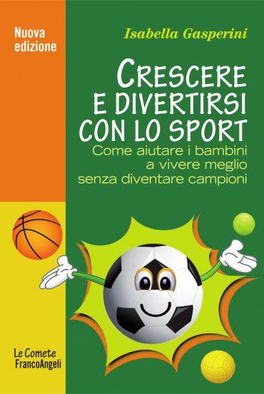 Crescere e divertirsi con lo sport. Come aiutare i bambini a viv