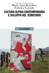 Cultura alpina contemporanea e sviluppo del territorio ePub