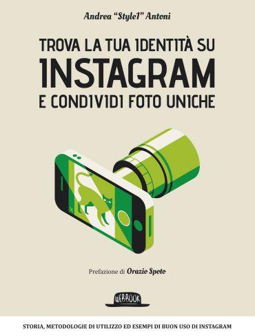 Trova la tua identità su Instagram e condividi foto uniche ePub