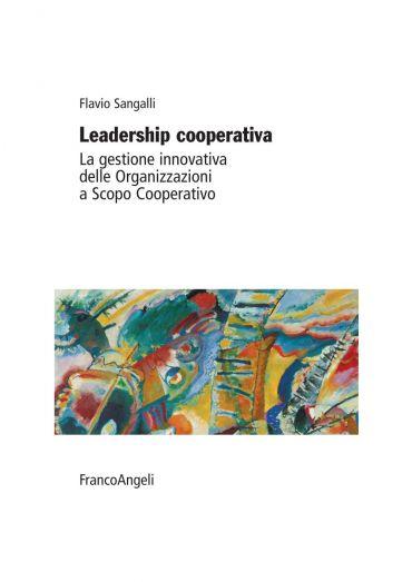 Leadership cooperativa. La gestione innovativa delle Organizzazi