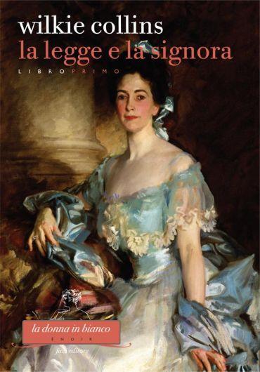 La Legge e la Signora. Libro primo