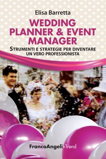 Wedding Planner & Event Manager. Strumenti e strategie per d