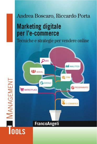 Marketing digitale per l' e-commerce. Tecniche e strategie per v