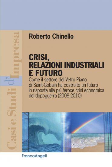 Crisi, relazioni industriali e futuro. Come il settore del Vetro