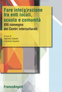 Fare integrazione fra enti locali, scuola e comunità. XIII Conve