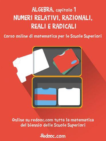 Algebra - Capitolo 1 - Numeri relativi, razionali, reali e radic