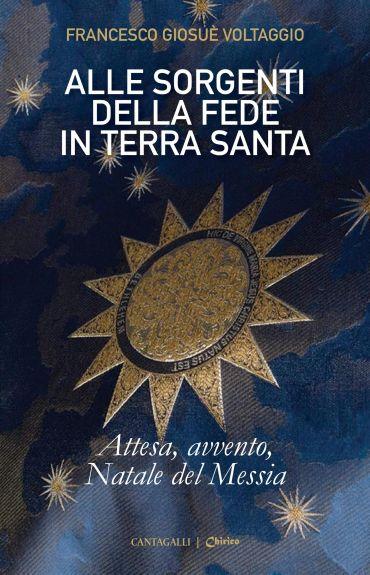 Alle sorgenti della fede in Terra Santa