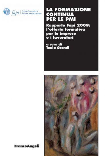 La formazione continua per le PMI Rapporto Fapi 2009: l'offerta