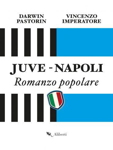 Juve-Napoli. Romanzo popolare ePub