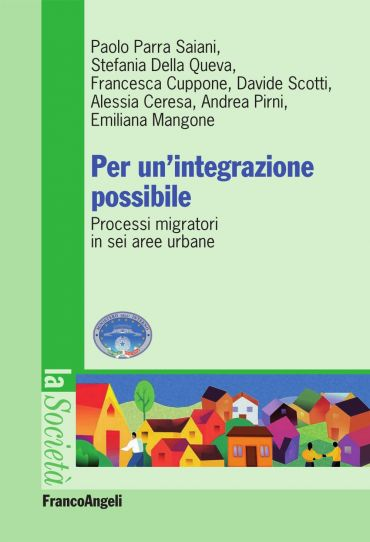Per un'integrazione possibile. Processi migratori in sei aree ur