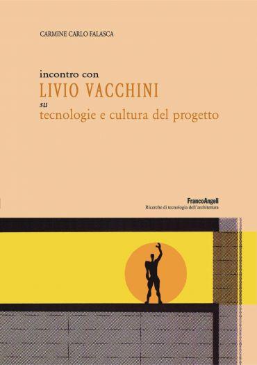 Incontro con Livio Vacchini su tecnologie e cultura del progetto