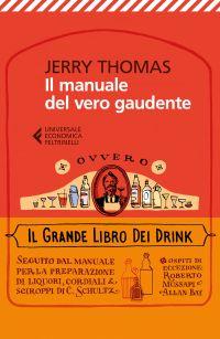 Il manuale del vero gaudente ovvero il grande libro dei drink eP