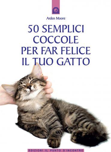 50 semplici coccole per far felice il tuo gatto ePub