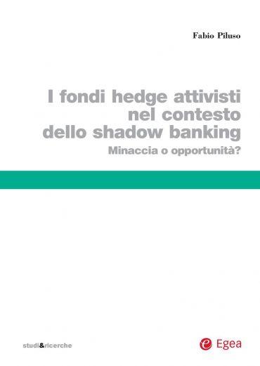 Fondi hedge attivisti nel contesto dello shadow banking (I)