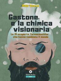 Gastone e la chimica visionaria ePub