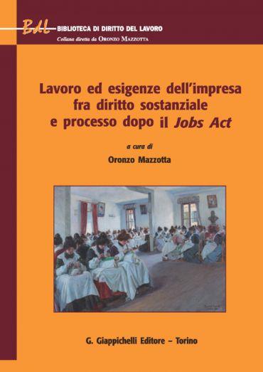 Lavoro ed esigenze dell'impresa fra diritto sostanziale e proces