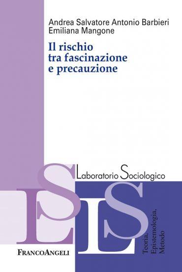Il rischio tra fascinazione e precauzione