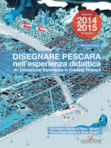Disegnare Pescara nell'esperienza didattica. An educational expe