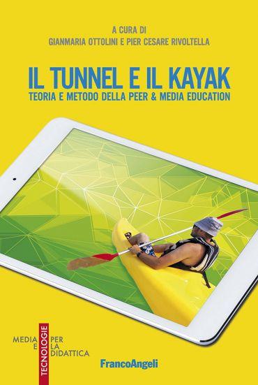 Il tunnel e il kayak. Teoria e metodo della peer & media edu