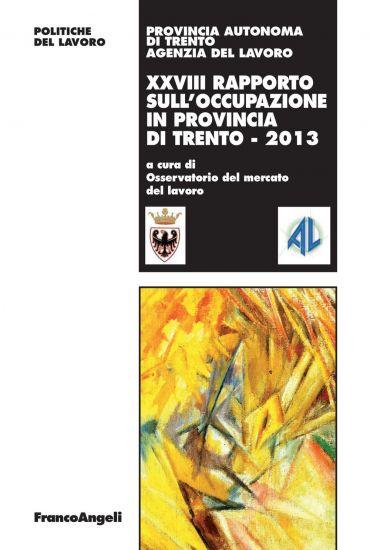 XXVIII Rapporto sull'occupazione in provincia di Trento - 2013