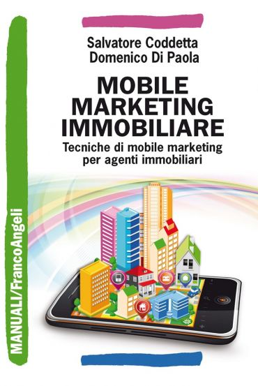 Mobile marketing immobiliare. Tecniche di mobile marketing per a