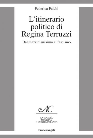 L'itinerario politico di Regina Terruzzi. Dal mazzinianesimo al