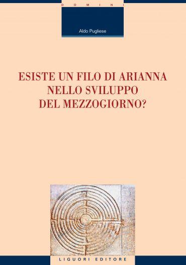 Esiste un filo di Arianna nello sviluppo del Mezzogiorno?