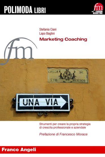 Marketing Coaching. Strumenti per creare la propria strategia di