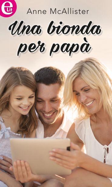 Una bionda per papà (eLit) ePub