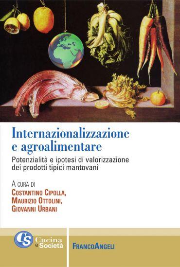 Internazionalizzazione e agroalimentare. Potenzialità e ipotesi