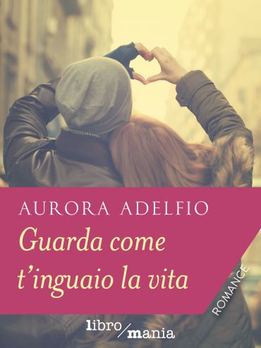 Guarda come t'inguaio la vita ePub