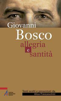 Giovanni Bosco. Allegria e santità ePub