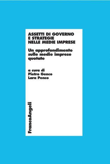 Assetti di governo e strategie nelle medie imprese. Un approfond