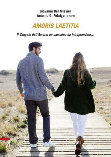 Amoris laetitia. Il vangelo dell'amore: un camino da intraprende
