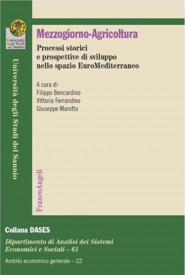 Mezzogiorno-Agricoltura. Processi storici e prospettive di svilu