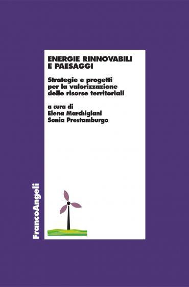 Energie rinnovabili e paesaggi. Strategie e progetti per la valo